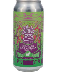 White Dog This Is All Just A Dream DIPA